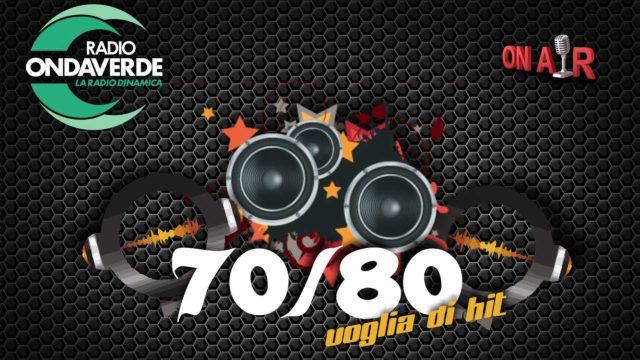 70, 80 - voglia di hit, rubrica di Radio Onda Verde