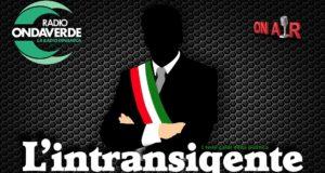 L' intrasigente con Pino Scianò, rubrica di Radio Onda Verde